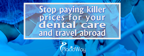 1460698575_stop-paying-killer-prices-for-your-dental-care-and-travel-abroad